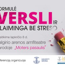 """Konferencija """"Formulė: versli ir laiminga. Be streso"""""""