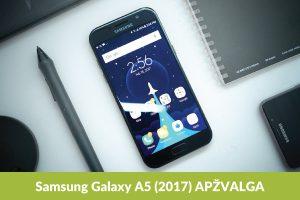 """""""Galaxy A5 (2017)"""": kuo išskirtinis?"""